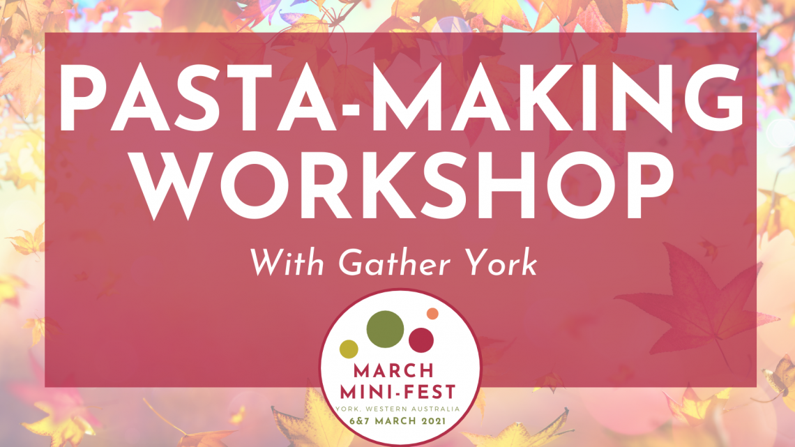 March Mini Fest - Pasta Making Workshop hosted by Gather York